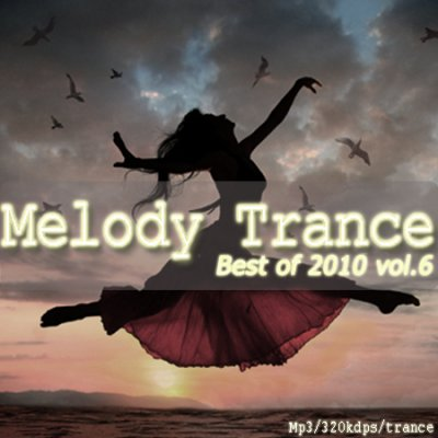 Melody trance-best of 2010 vol.6