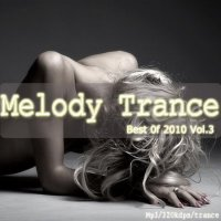 Melody trance-best of 2010 vol.3