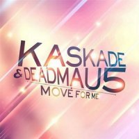 Kaskade and Deadmau5 - Move For Me