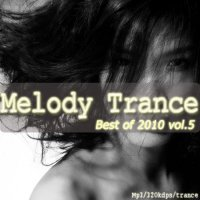 Melody trance-best of 2010 vol.5