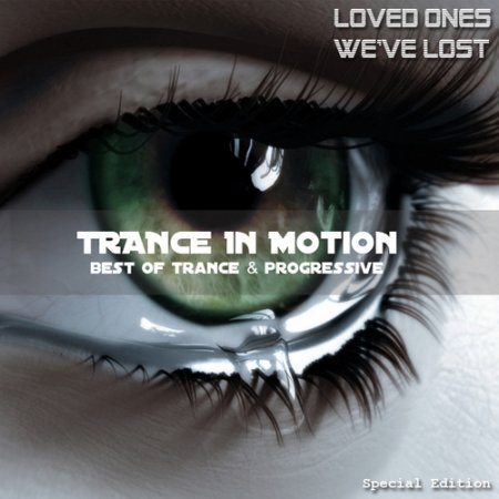 Trance In Motion (Loved Ones We've Lost)