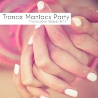 VA - Trance Maniacs Party: Trancefer Wave 71 (2011)