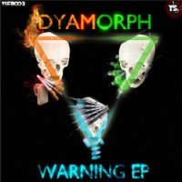 Dyamorph - Warning EP (2011)