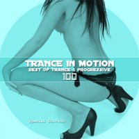 Trance In Motion Vol.100